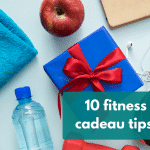 Fitness cadeau tips