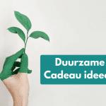10x een Duurzaam Cadeau Idee