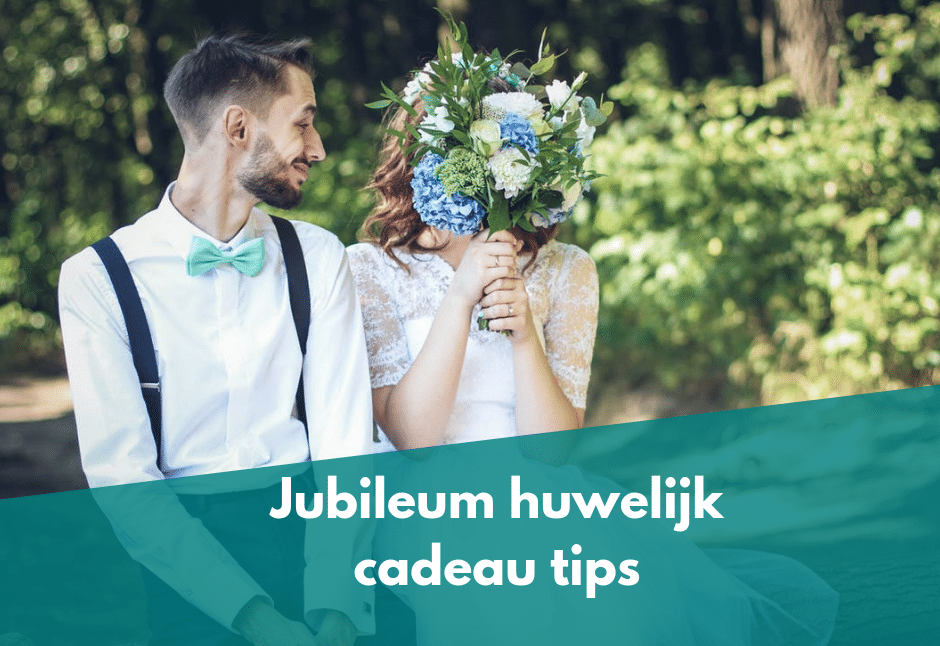 10x Een Jubileum Huwelijk Cadeau Bekijk De Tips