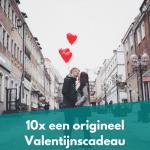 10x een Origineel Valentijnscadeau